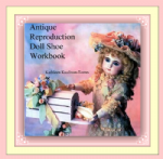 Antique Reproduction Doll Shoe Workbook